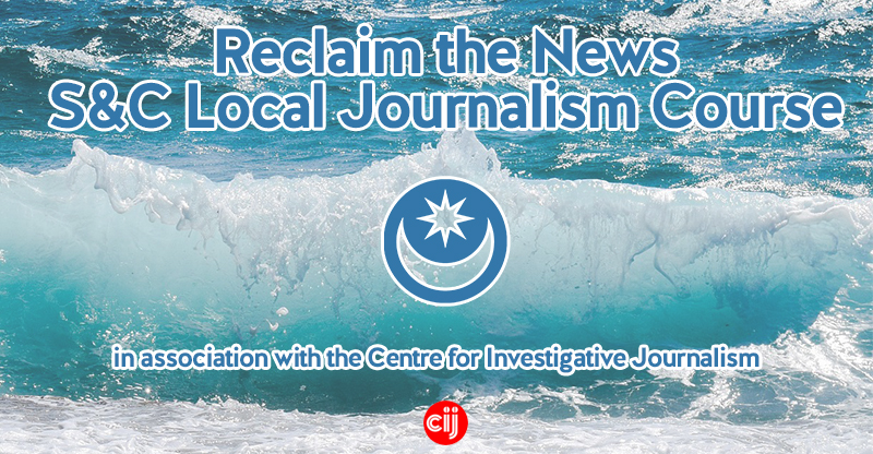 Image shows a close up of a wave breaking against the shore with the Star & Crescent logo in the centre. It reads 'Reclaim the News Local Journalism Course. In association with the Centre for Investigative Journalism course.